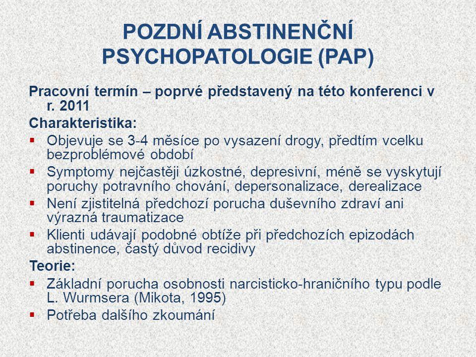 POZDNÍ ABSTINENČNÍ PSYCHOPATOLOGIE (PAP)
