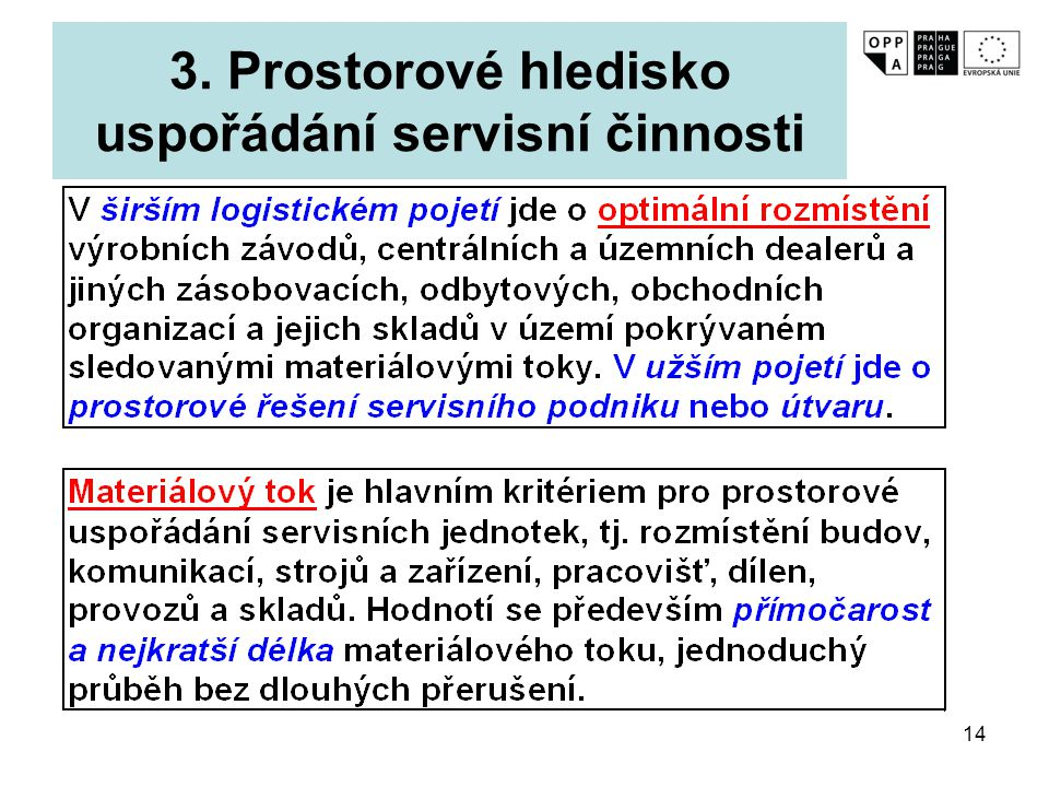 3. Prostorové hledisko uspořádání servisní činnosti