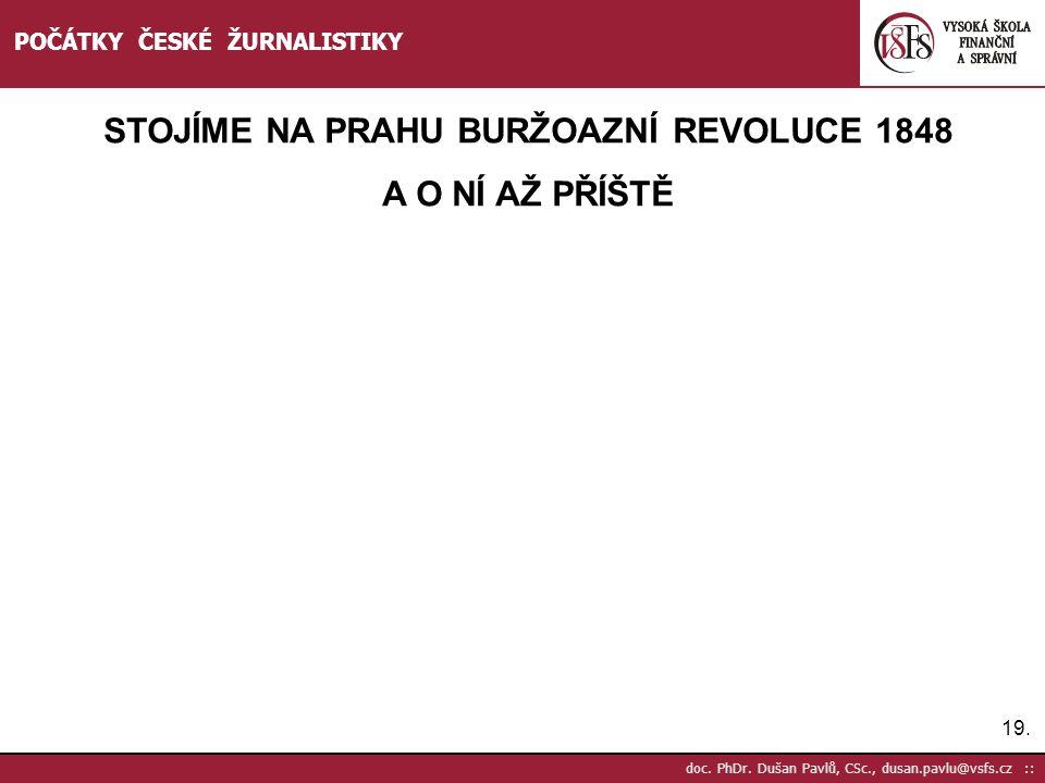 STOJÍME NA PRAHU BURŽOAZNÍ REVOLUCE 1848