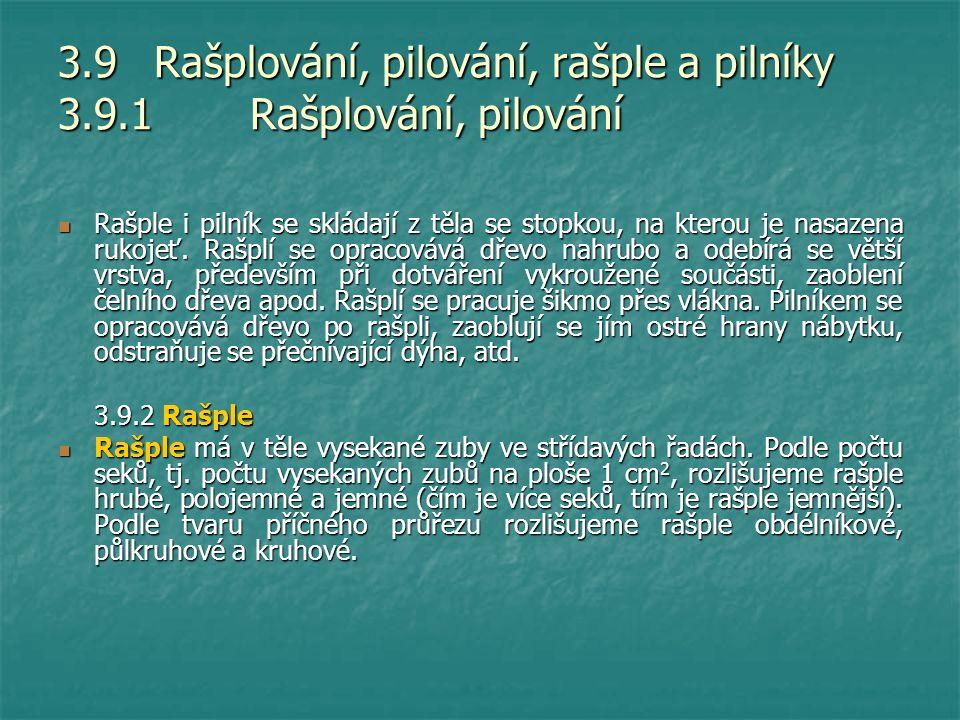 3.9 Rašplování, pilování, rašple a pilníky 3.9.1 Rašplování, pilování