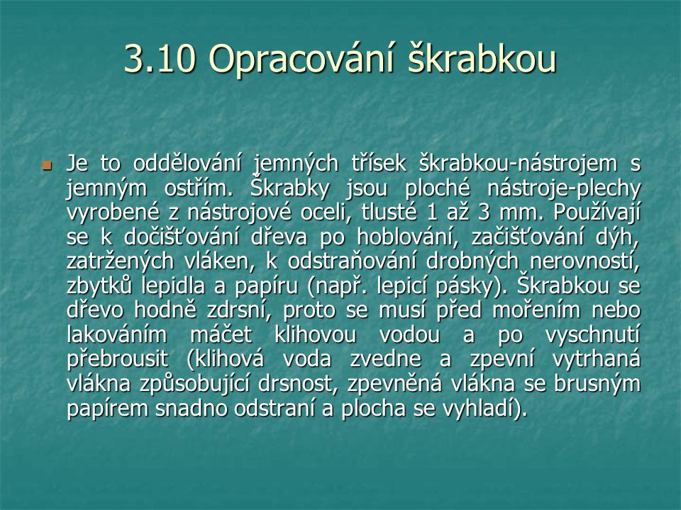 3.10 Opracování škrabkou