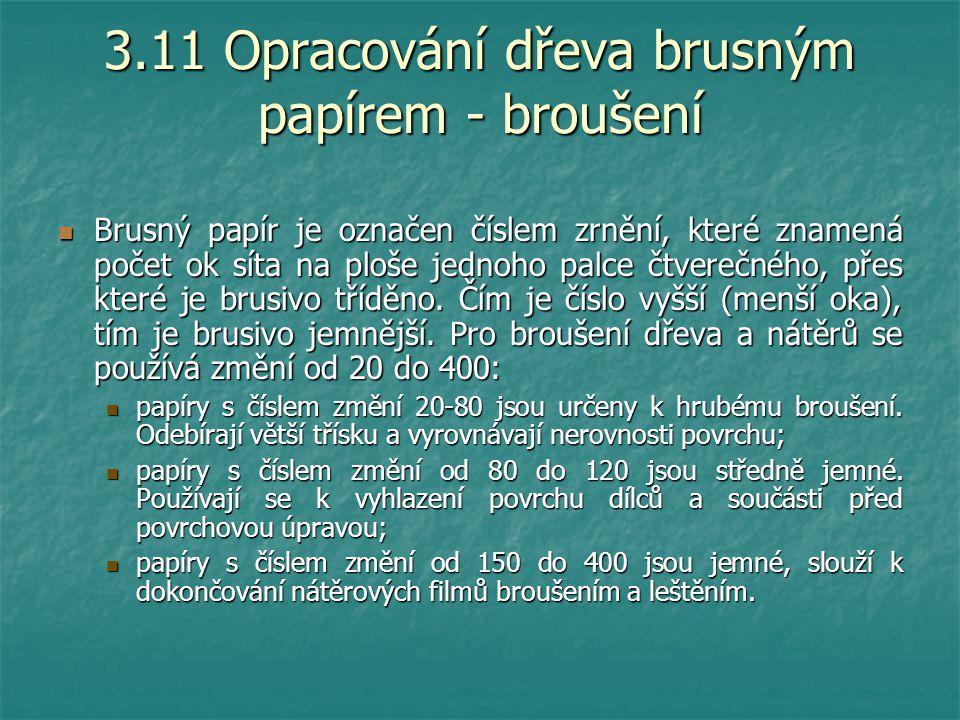 3.11 Opracování dřeva brusným papírem - broušení