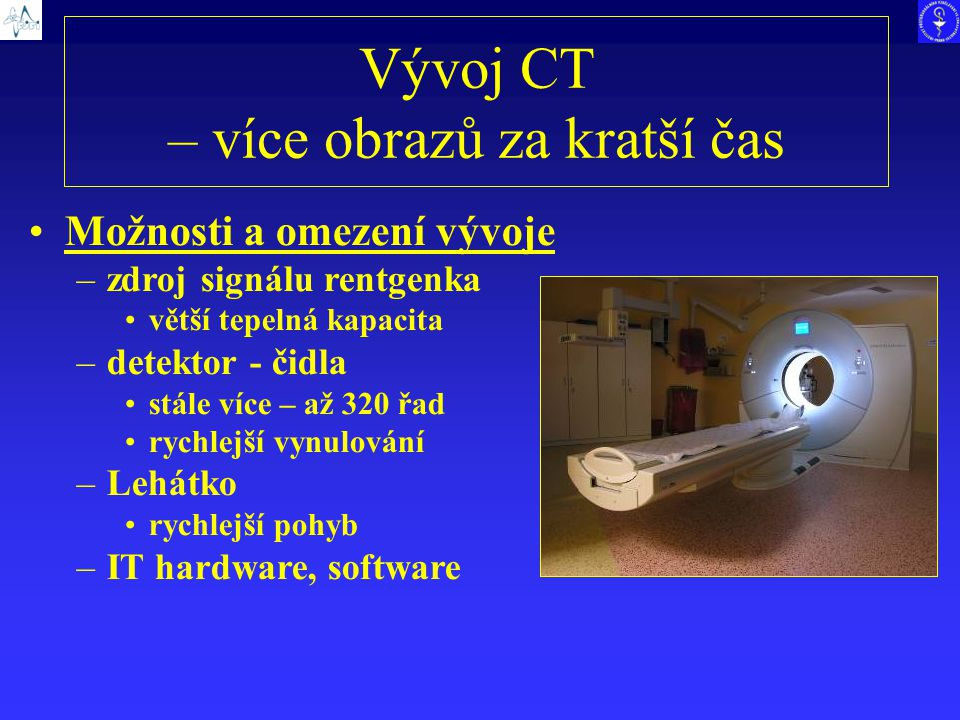 Vývoj CT – více obrazů za kratší čas