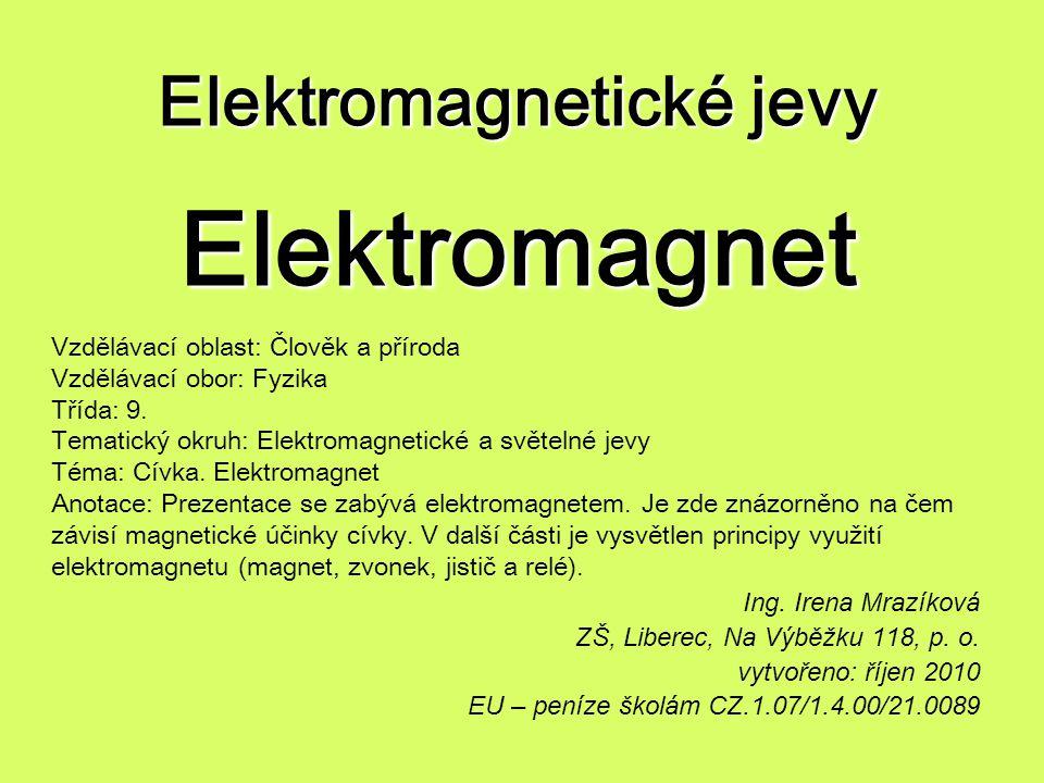 Elektromagnetické jevy Elektromagnet