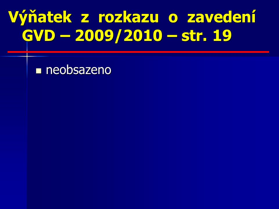 Výňatek z rozkazu o zavedení GVD – 2009/2010 – str. 19