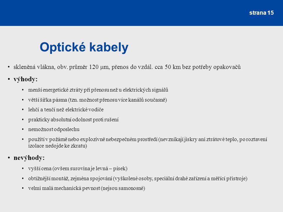 Optické kabely výhody: nevýhody: