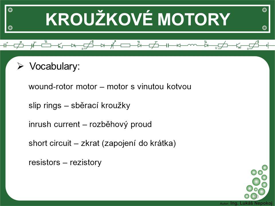 KROUŽKOVÉ MOTORY Vocabulary: