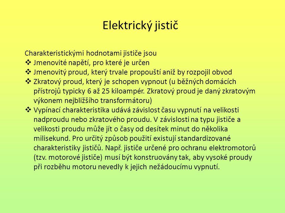 Elektrický jistič Charakteristickými hodnotami jističe jsou
