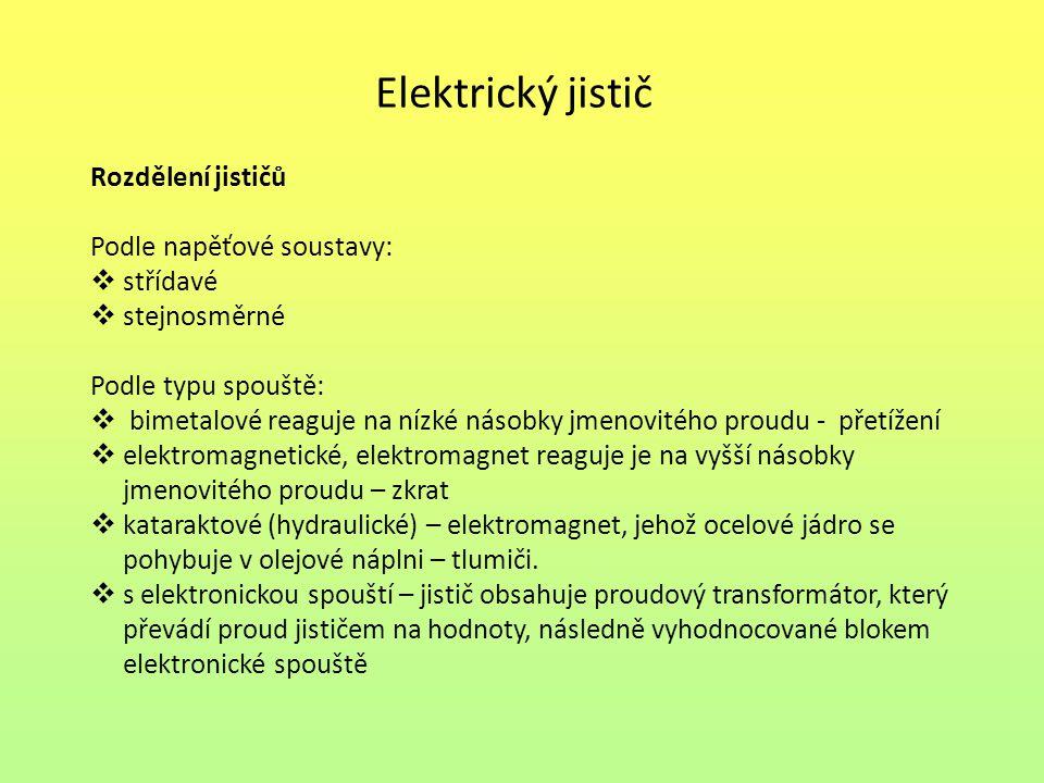 Elektrický jistič Rozdělení jističů Podle napěťové soustavy: střídavé