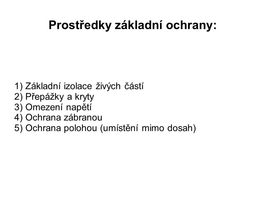 Prostředky základní ochrany: