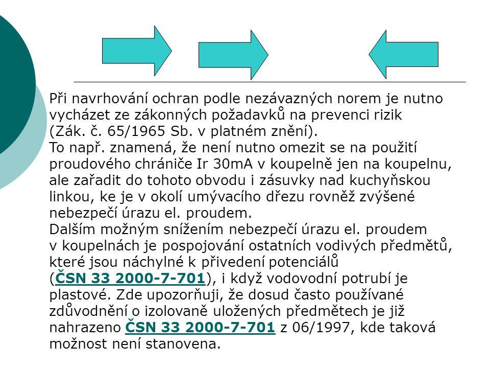 Při navrhování ochran podle nezávazných norem je nutno vycházet ze zákonných požadavků na prevenci rizik (Zák.