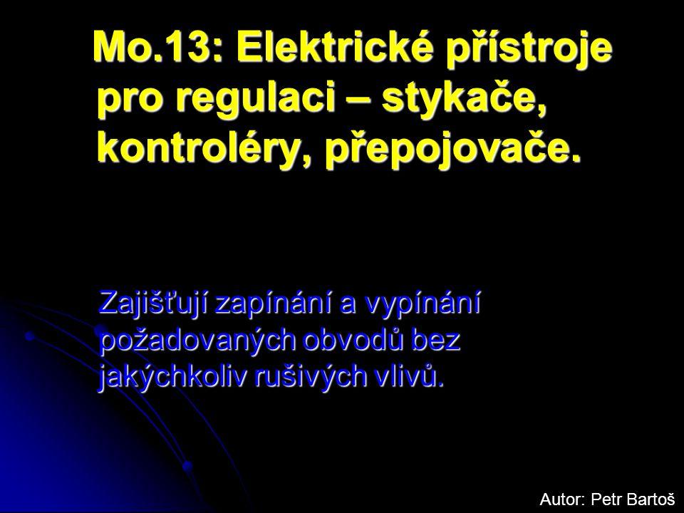 Mo.13: Elektrické přístroje pro regulaci – stykače, kontroléry, přepojovače.