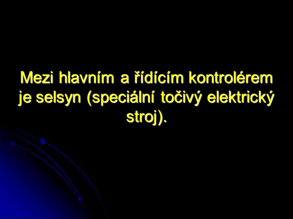 Mezi hlavním a řídícím kontrolérem je selsyn (speciální točivý elektrický stroj).