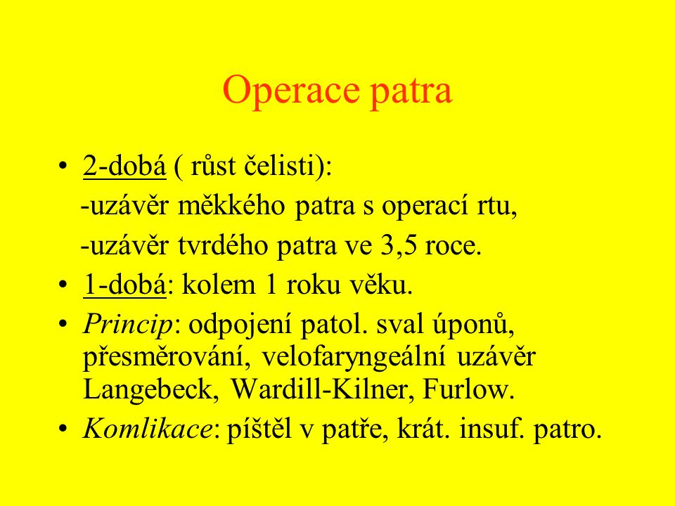 Operace patra 2-dobá ( růst čelisti):