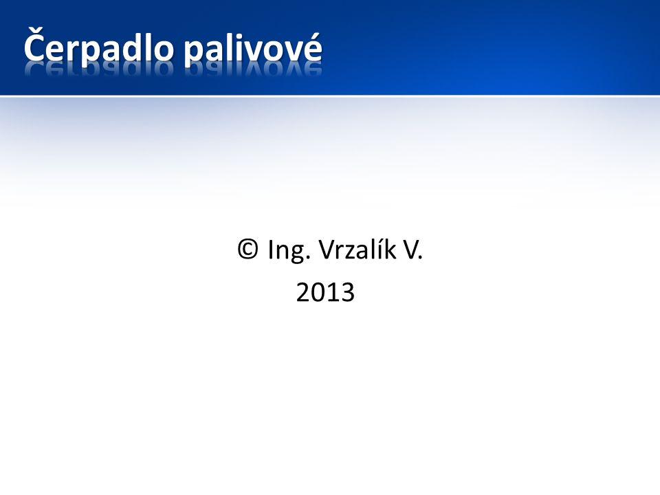 Čerpadlo palivové © Ing. Vrzalík V. 2013