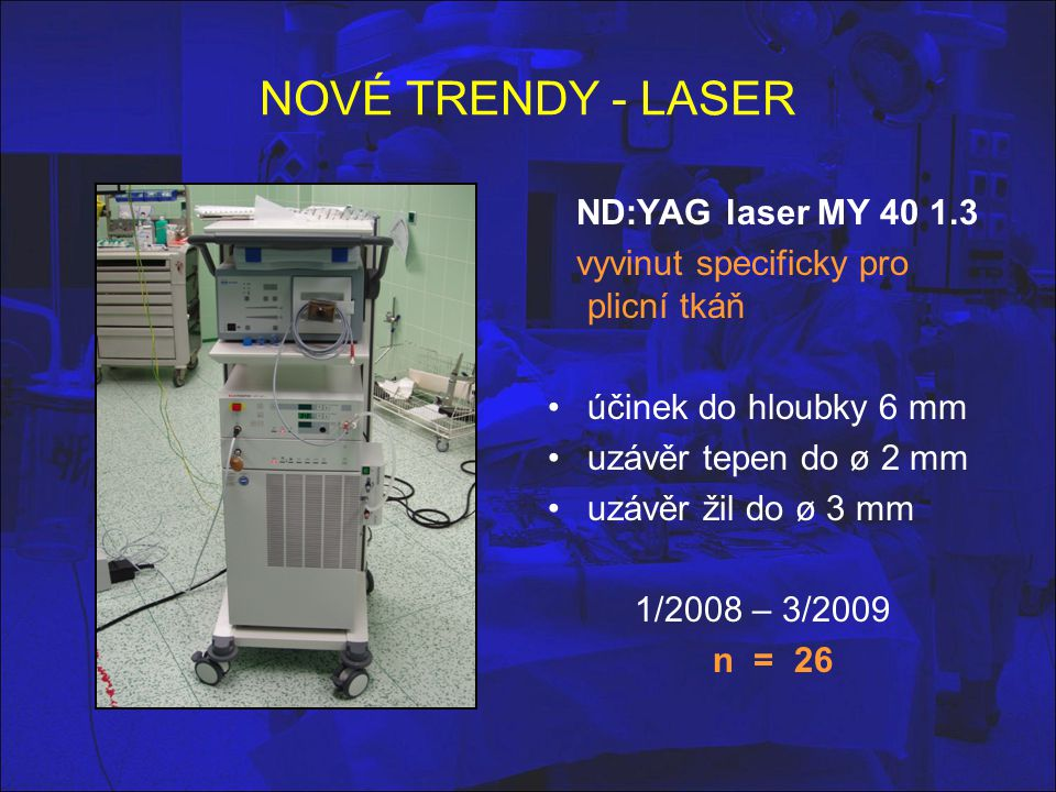 NOVÉ TRENDY - LASER ND:YAG laser MY 40 1.3