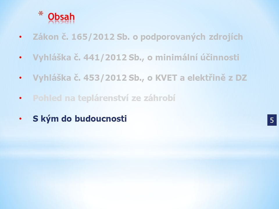 Obsah Zákon č. 165/2012 Sb. o podporovaných zdrojích