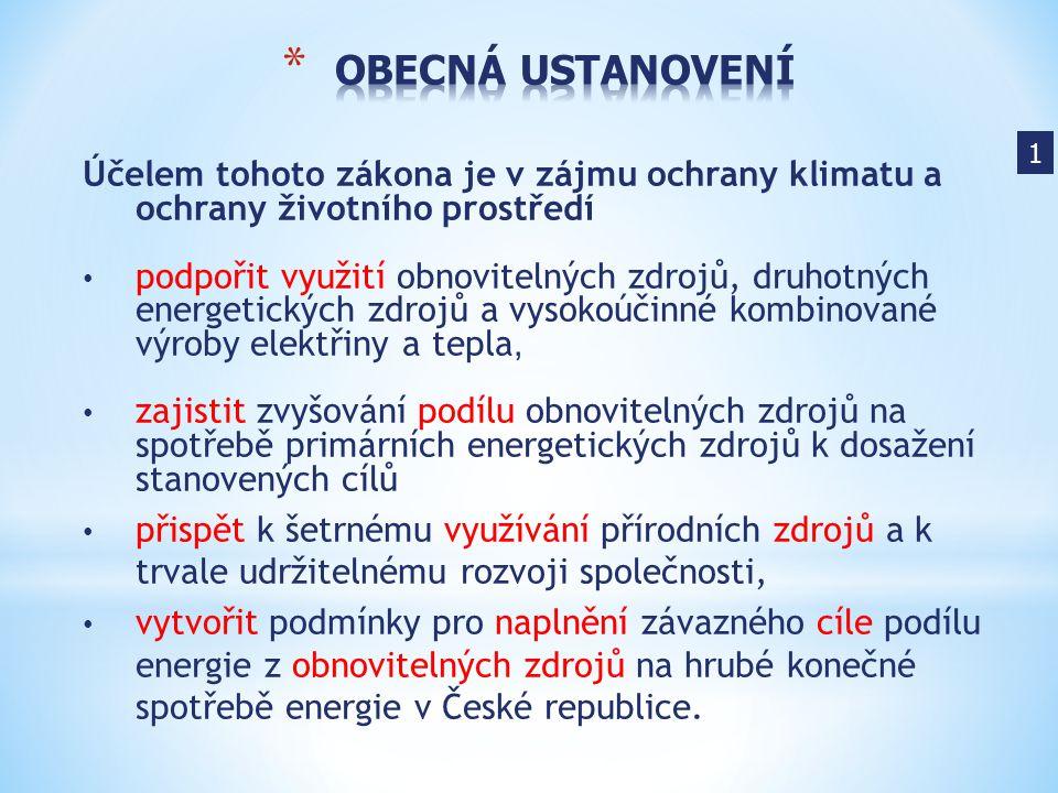 OBECNÁ USTANOVENÍ 1. Účelem tohoto zákona je v zájmu ochrany klimatu a ochrany životního prostředí.