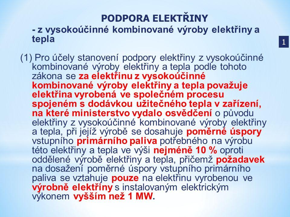 - z vysokoúčinné kombinované výroby elektřiny a tepla