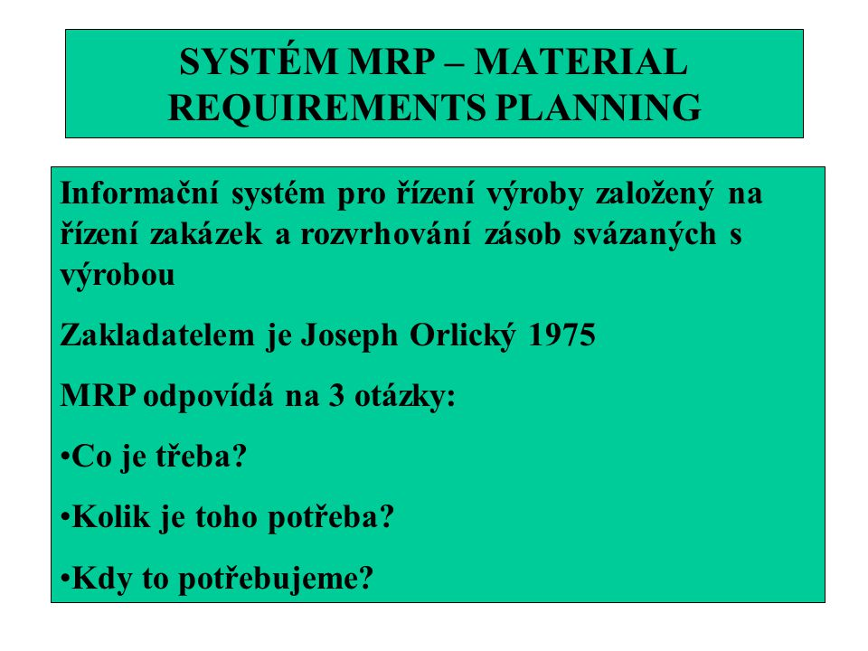 SYSTÉM MRP – MATERIAL REQUIREMENTS PLANNING
