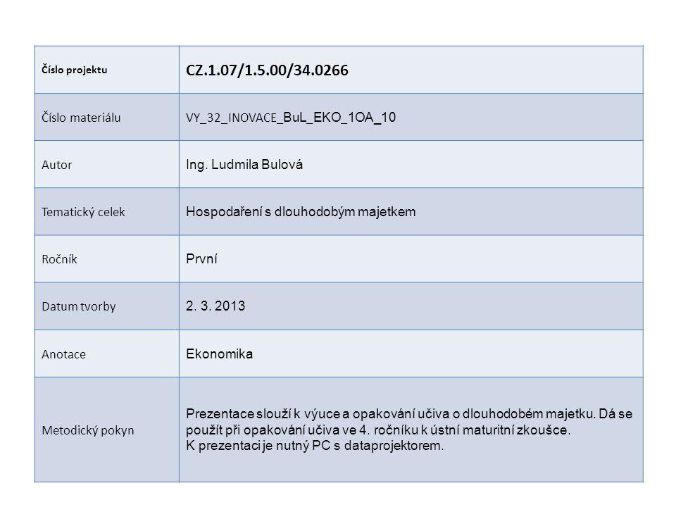 CZ.1.07/1.5.00/34.0266 Číslo materiálu VY_32_INOVACE_BuL_EKO_1OA_10