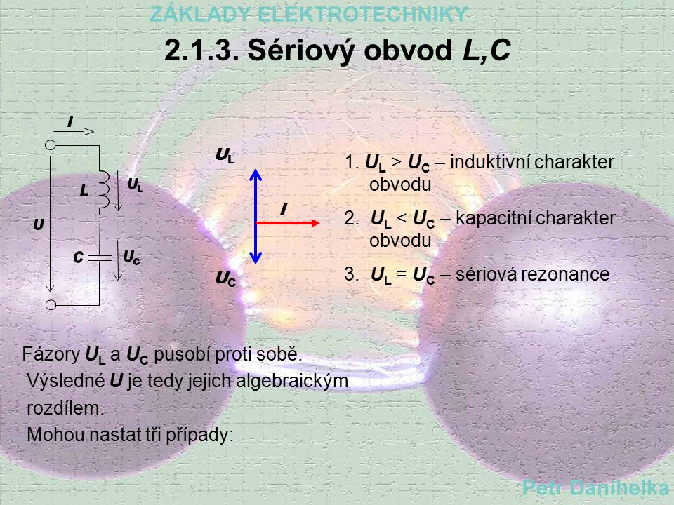 2.1.3. Sériový obvod L,C 1. UL > UC – induktivní charakter obvodu
