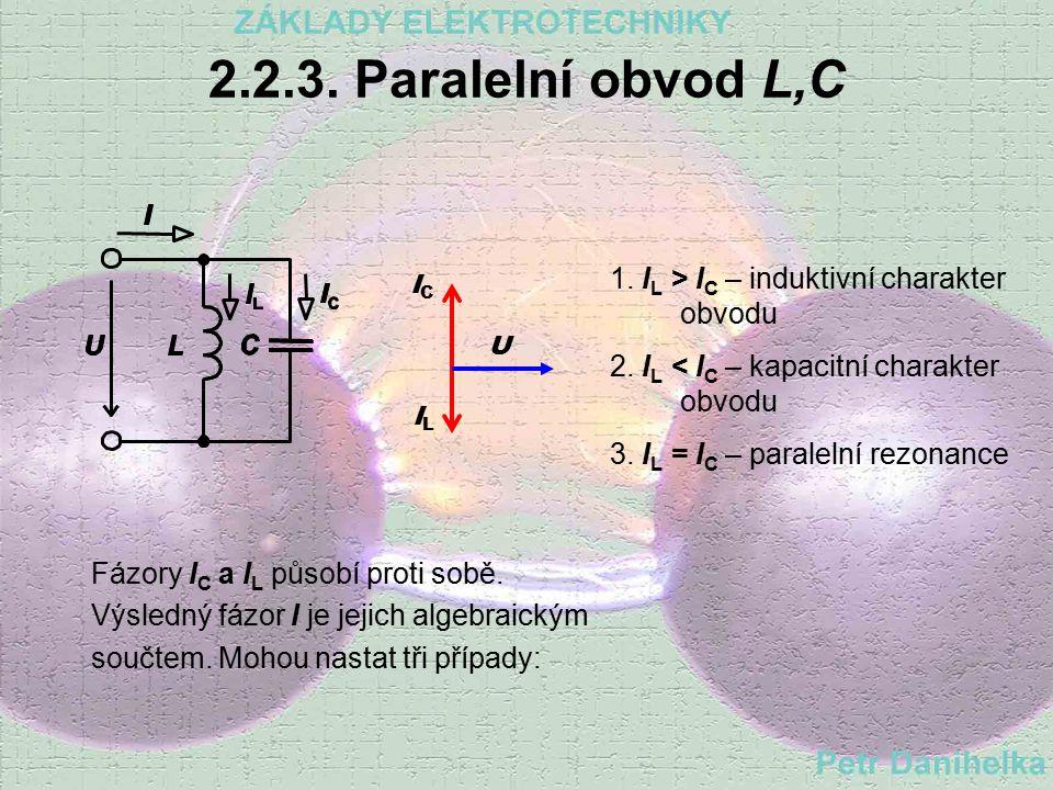 2.2.3. Paralelní obvod L,C 1. IL > IC – induktivní charakter obvodu