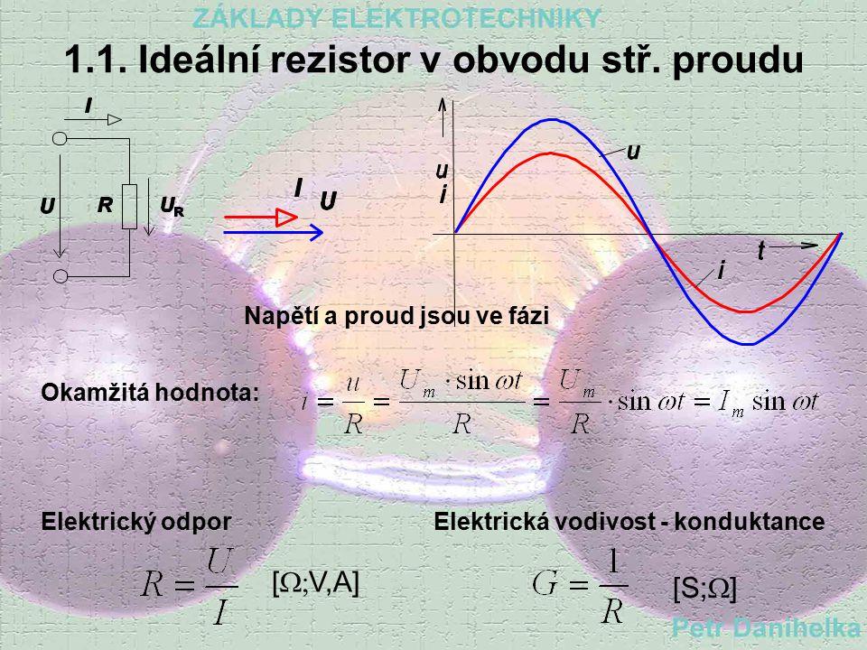 1.1. Ideální rezistor v obvodu stř. proudu