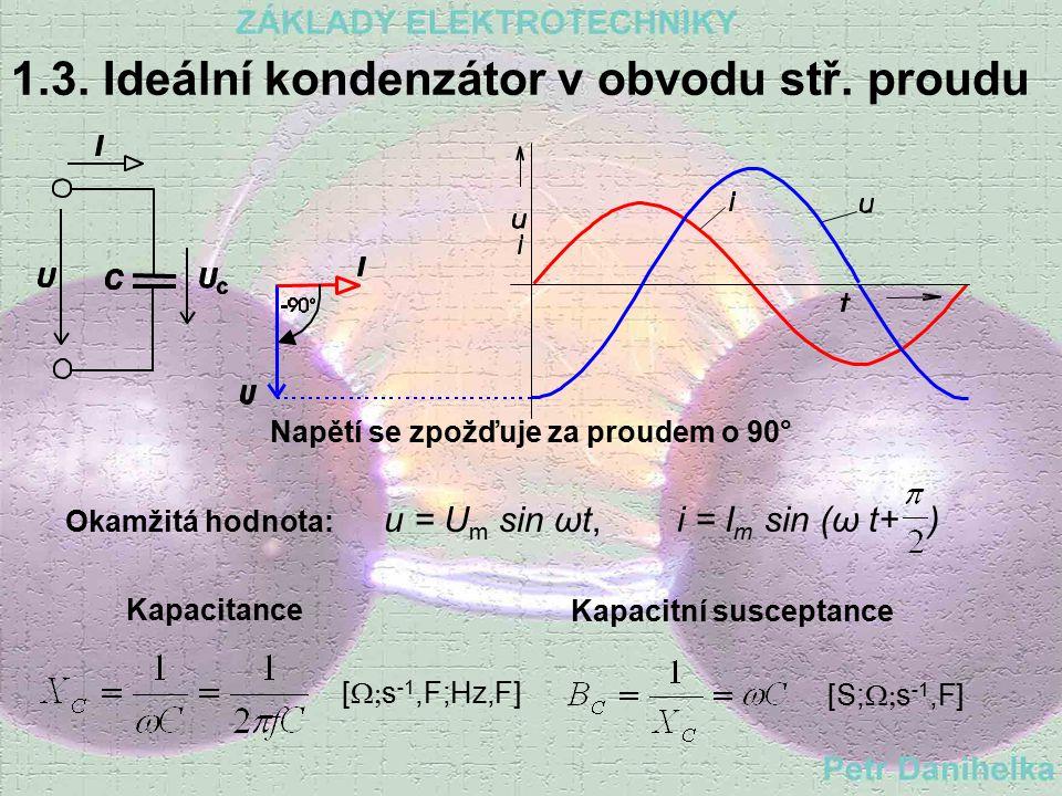 1.3. Ideální kondenzátor v obvodu stř. proudu