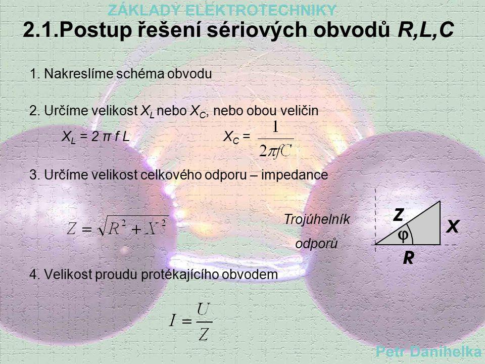 2.1.Postup řešení sériových obvodů R,L,C
