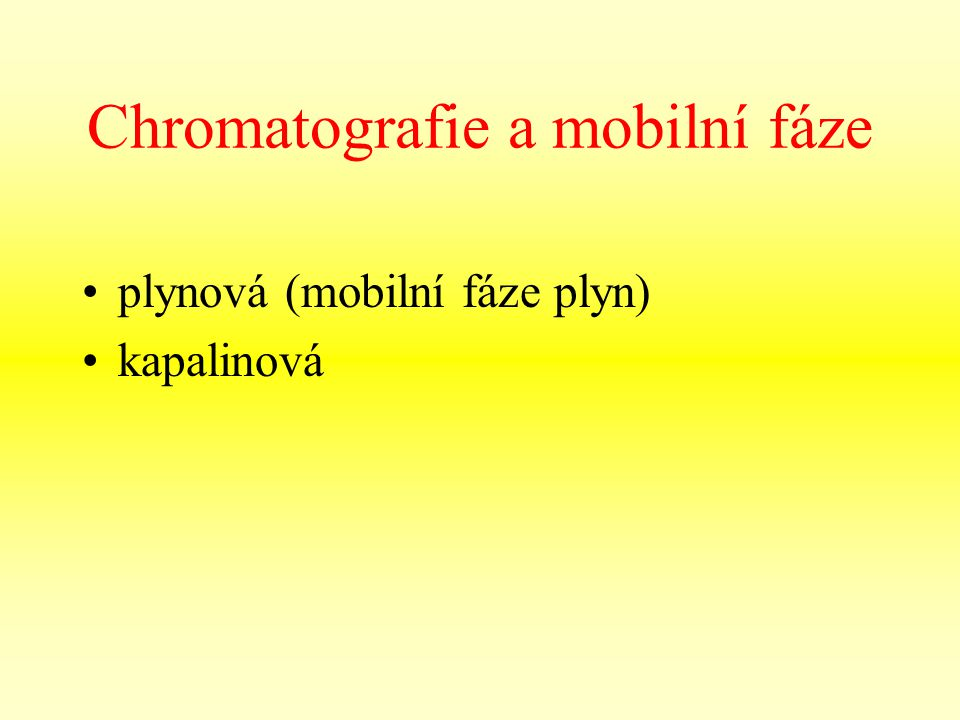 Chromatografie a mobilní fáze