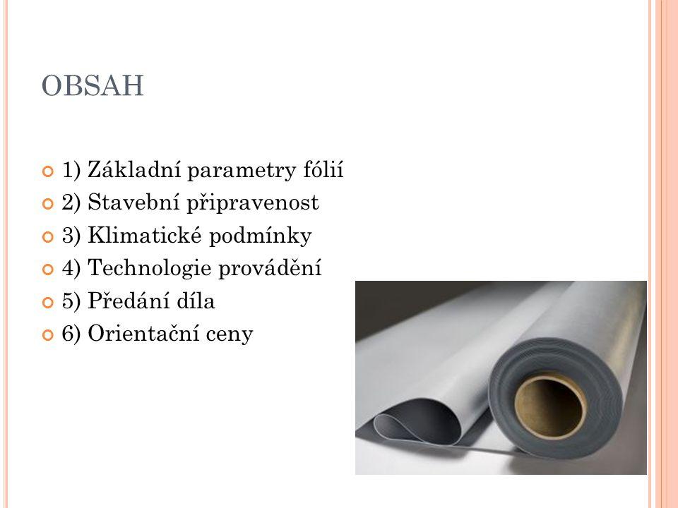OBSAH 1) Základní parametry fólií 2) Stavební připravenost