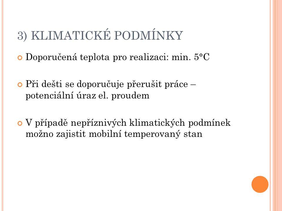 3) KLIMATICKÉ PODMÍNKY Doporučená teplota pro realizaci: min. 5°C
