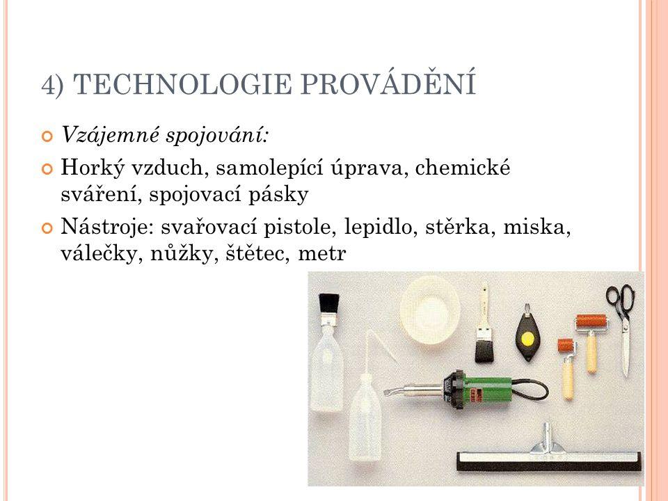 4) TECHNOLOGIE PROVÁDĚNÍ