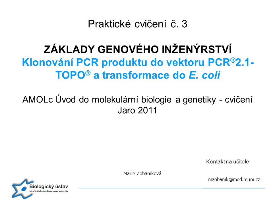 Kontakt na učitele: Marie Zobaníková mzobanik@med.muni.cz