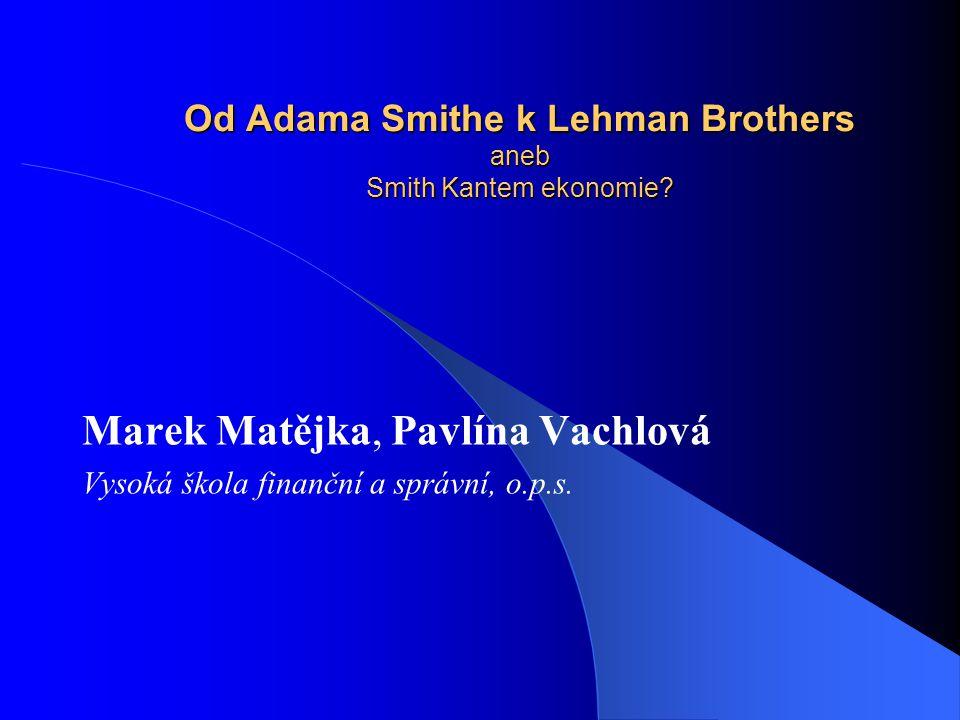 Od Adama Smithe k Lehman Brothers aneb Smith Kantem ekonomie