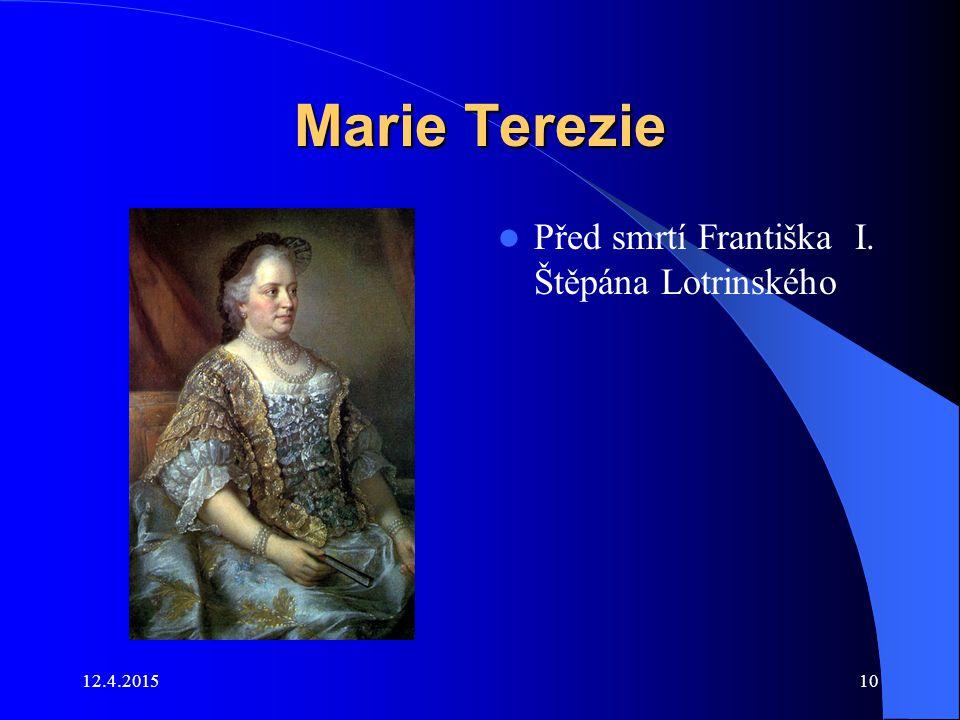 Marie Terezie Před smrtí Františka I. Štěpána Lotrinského 11.4.2017