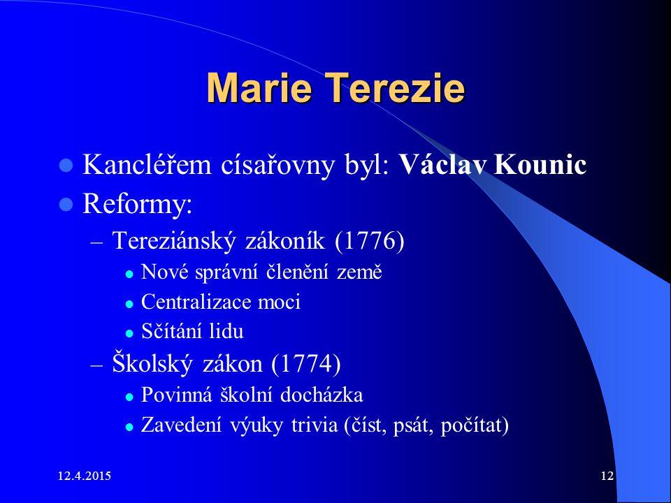 Marie Terezie Kancléřem císařovny byl: Václav Kounic Reformy: