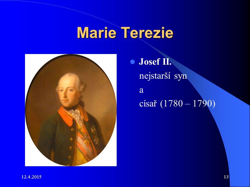 Marie Terezie Josef II. nejstarší syn a císař (1780 – 1790) 11.4.2017