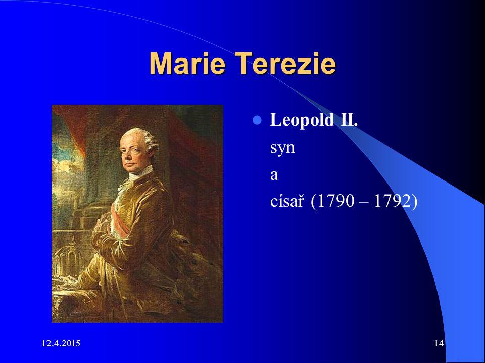 Marie Terezie Leopold II. syn a císař (1790 – 1792) 11.4.2017
