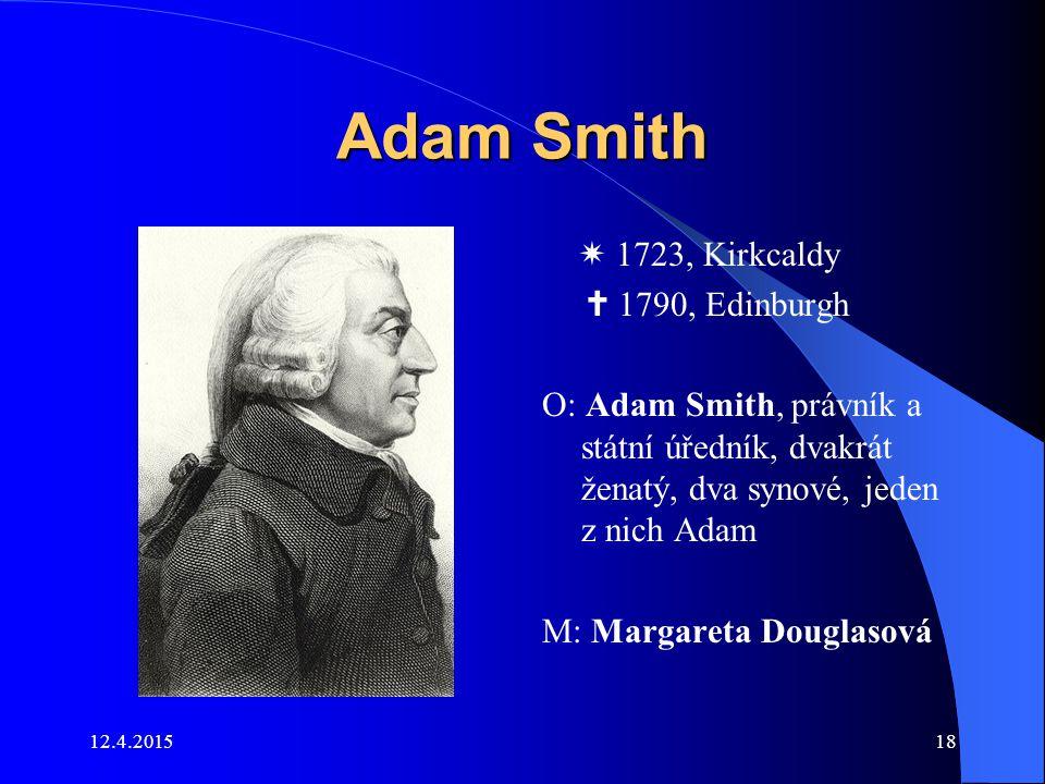 Adam Smith  1723, Kirkcaldy  1790, Edinburgh