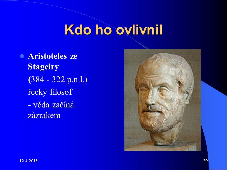 Kdo ho ovlivnil Aristoteles ze Stageiry (384 - 322 p.n.l.)