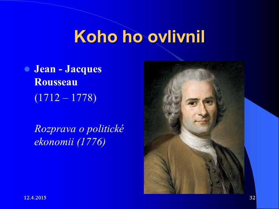 Koho ho ovlivnil Jean - Jacques Rousseau (1712 – 1778)