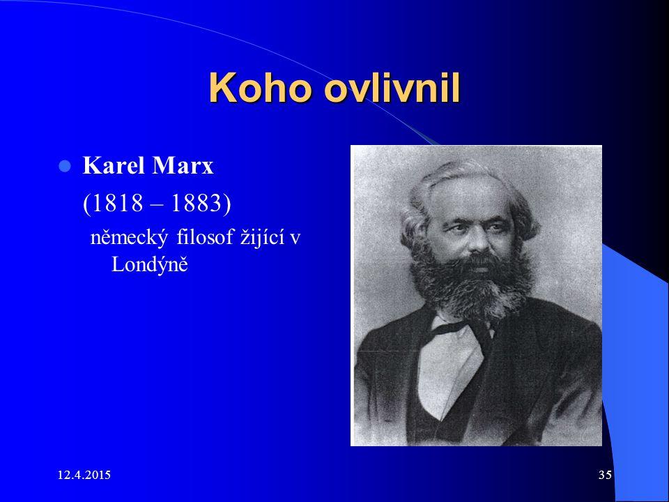 Koho ovlivnil Karel Marx (1818 – 1883)