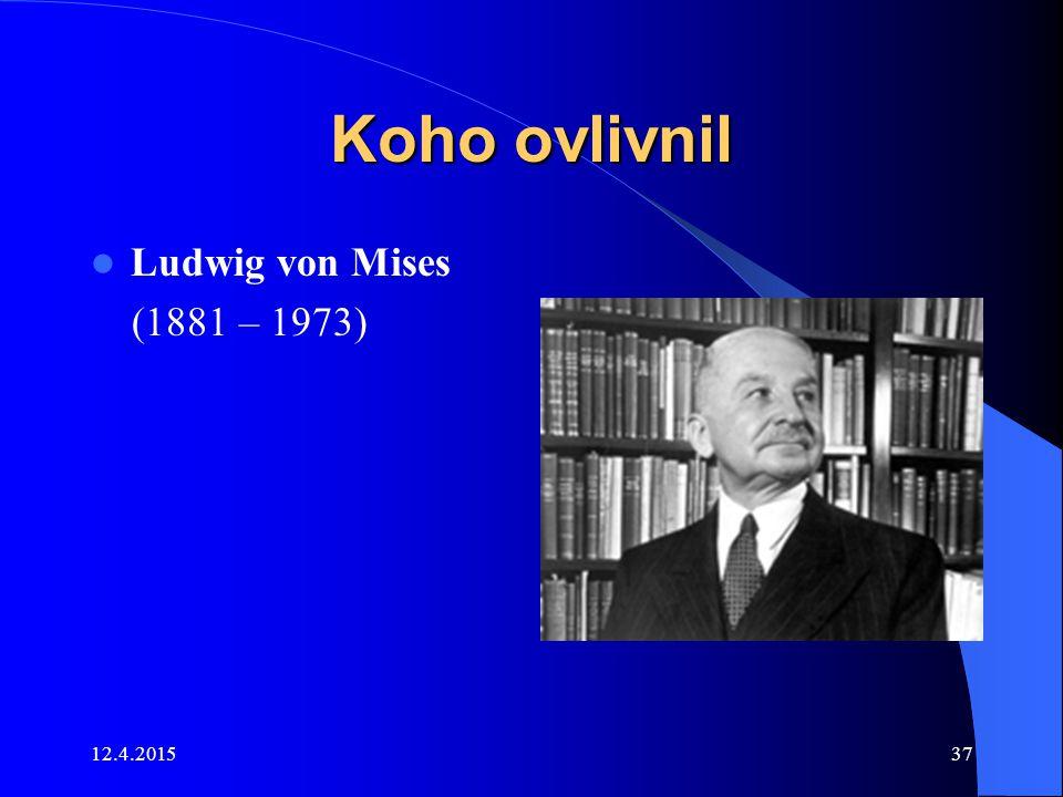 Koho ovlivnil Ludwig von Mises (1881 – 1973) 11.4.2017