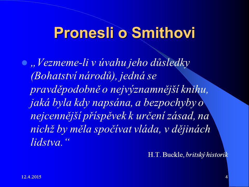 Pronesli o Smithovi