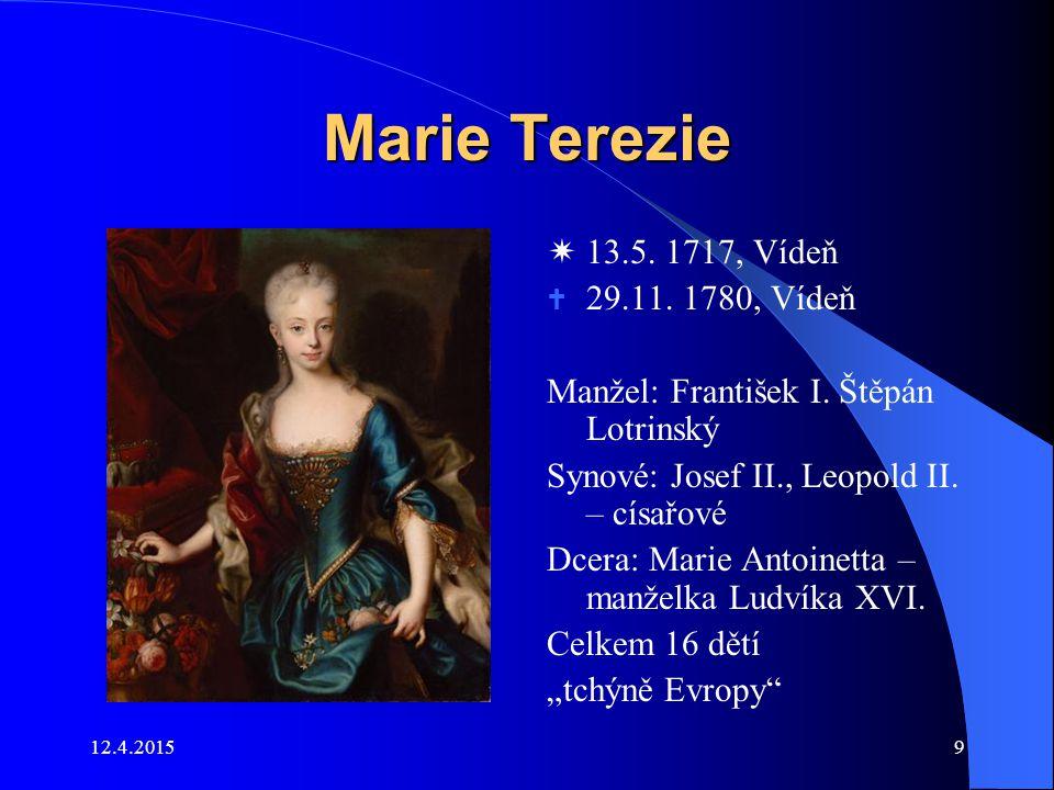 Marie Terezie  13.5. 1717, Vídeň 29.11. 1780, Vídeň