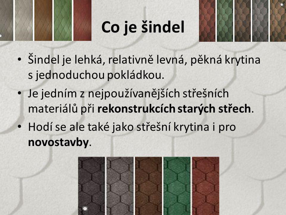 Co je šindel Šindel je lehká, relativně levná, pěkná krytina s jednoduchou pokládkou.