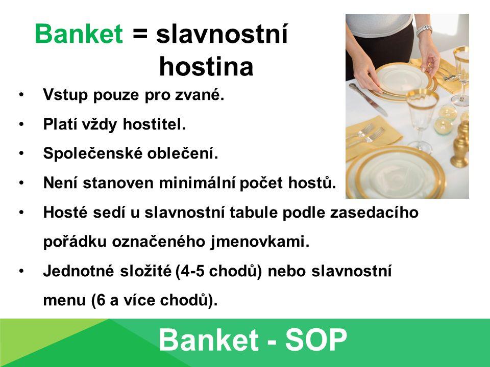 Banket - SOP Banket = slavnostní hostina Vstup pouze pro zvané.