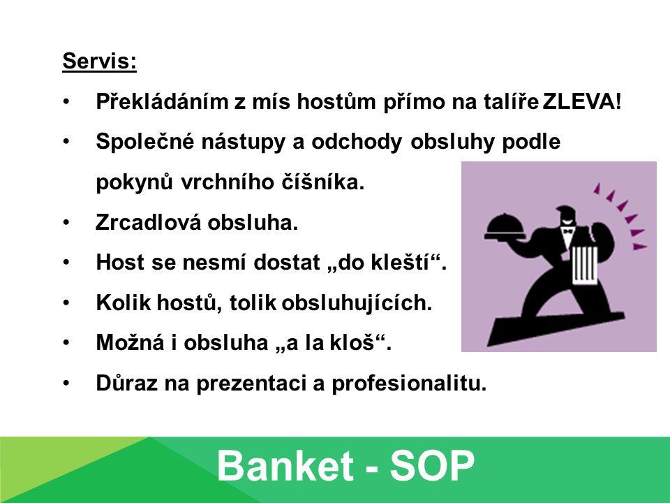 Banket - SOP Servis: Překládáním z mís hostům přímo na talíře ZLEVA!